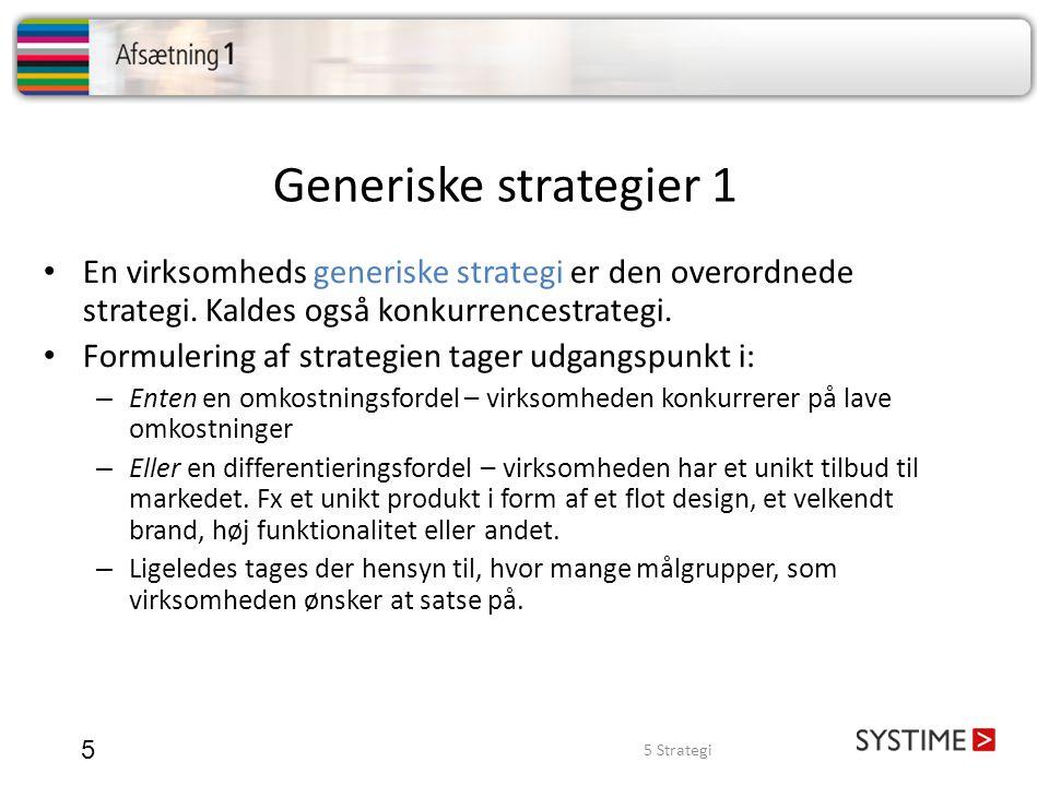 Generiske strategier 1 En virksomheds generiske strategi er den overordnede strategi. Kaldes også konkurrencestrategi.