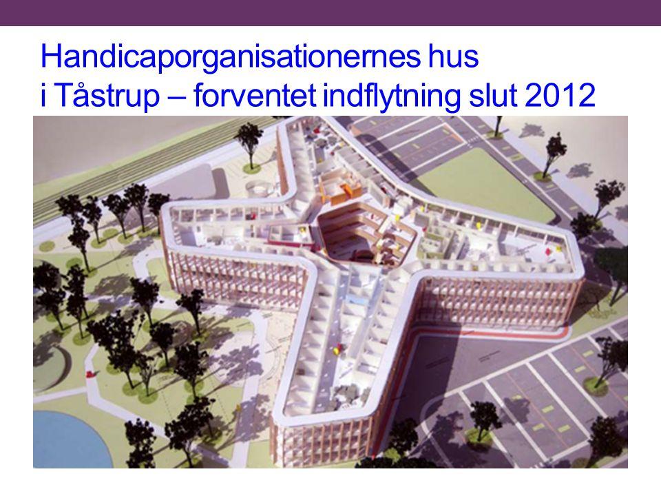 Handicaporganisationernes hus i Tåstrup – forventet indflytning slut 2012