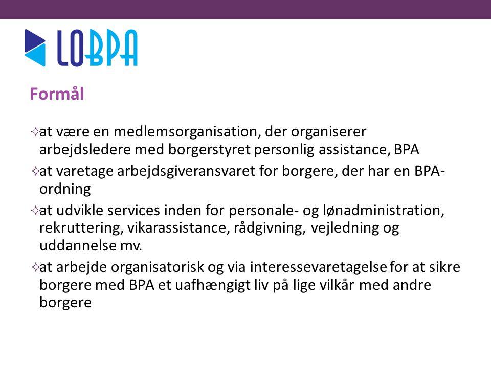 lo Formål. at være en medlemsorganisation, der organiserer arbejdsledere med borgerstyret personlig assistance, BPA.