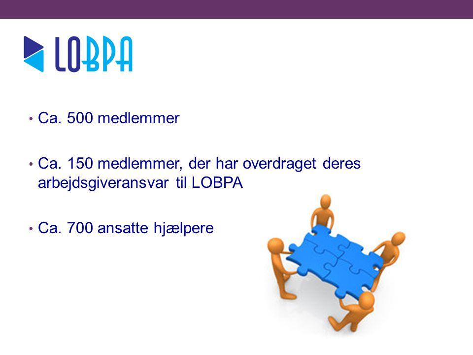 l Ca. 500 medlemmer. Ca. 150 medlemmer, der har overdraget deres arbejdsgiveransvar til LOBPA.