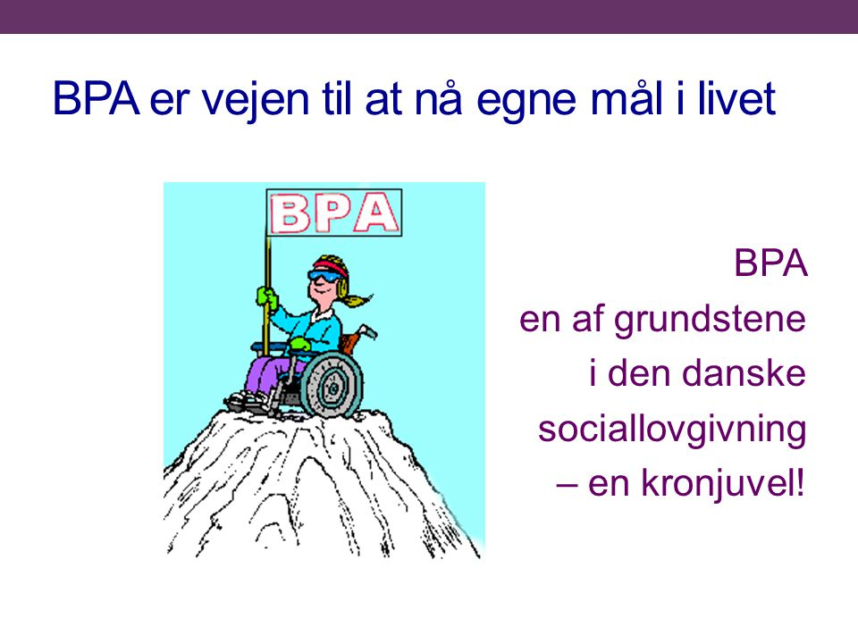 BPA er vejen til at nå egne mål i livet