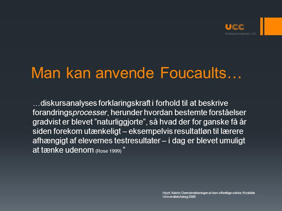 Man kan anvende Foucaults…