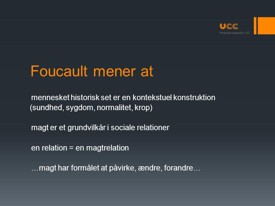 Foucault mener at