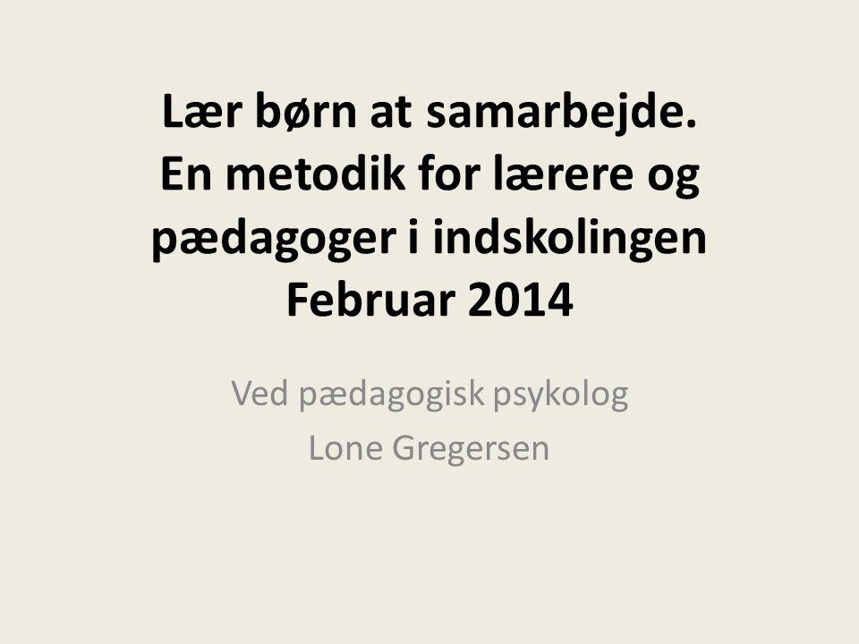 Ved pædagogisk psykolog Lone Gregersen