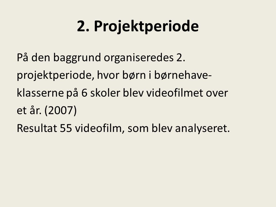 2. Projektperiode