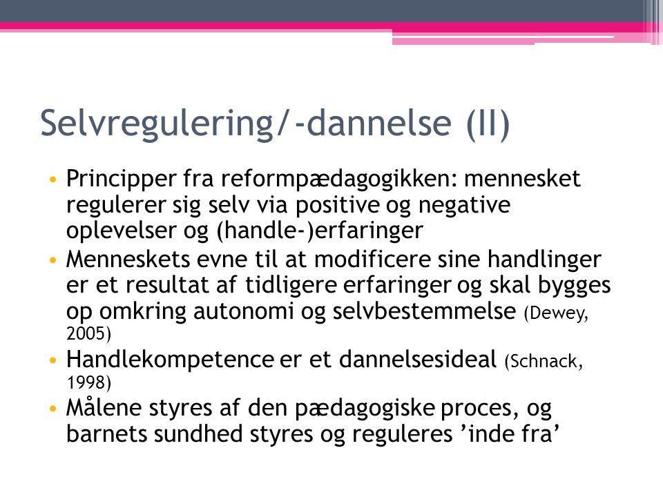 Selvregulering/-dannelse (II)