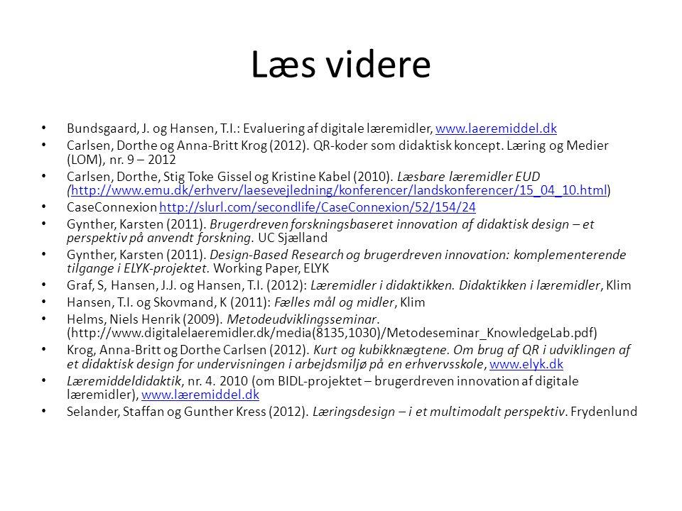 Læs videre Bundsgaard, J. og Hansen, T.I.: Evaluering af digitale læremidler, www.laeremiddel.dk.