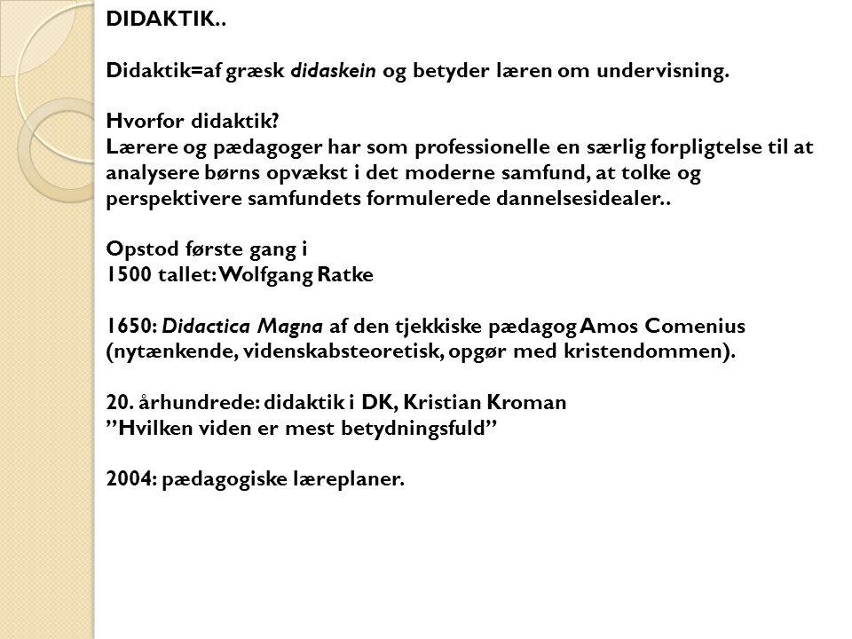 DIDAKTIK.. Didaktik=af græsk didaskein og betyder læren om undervisning. Hvorfor didaktik