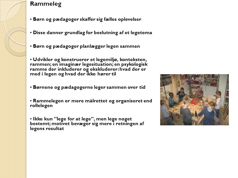 Rammeleg • Børn og pædagoger skaffer sig fælles oplevelser