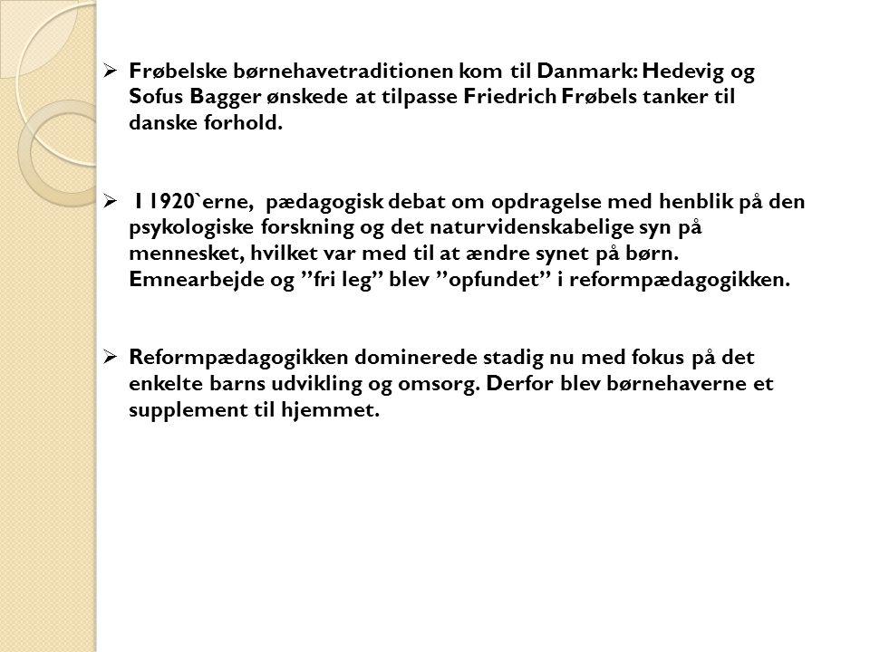 Frøbelske børnehavetraditionen kom til Danmark: Hedevig og Sofus Bagger ønskede at tilpasse Friedrich Frøbels tanker til danske forhold.