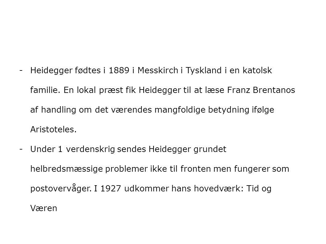 Heidegger fødtes i 1889 i Messkirch i Tyskland i en katolsk familie
