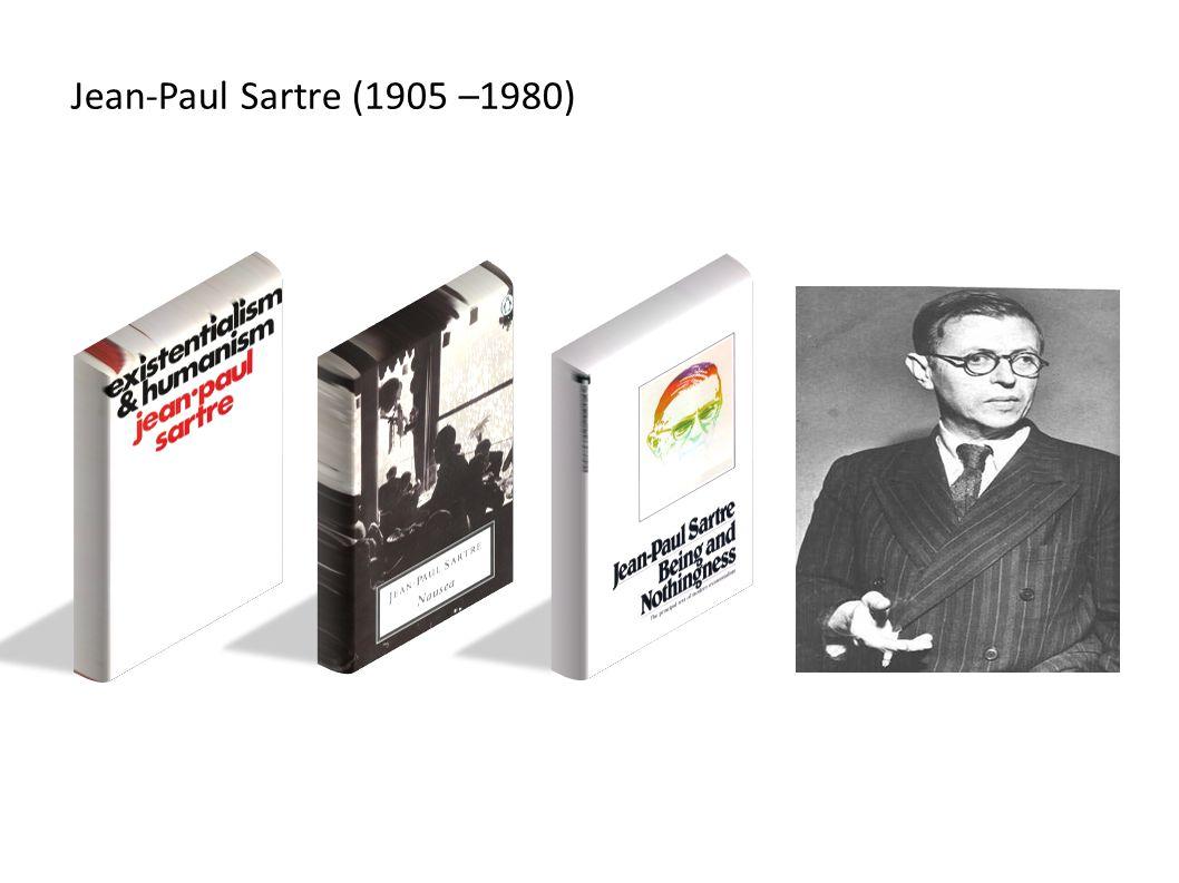 Jean-Paul Sartre (1905 –1980)