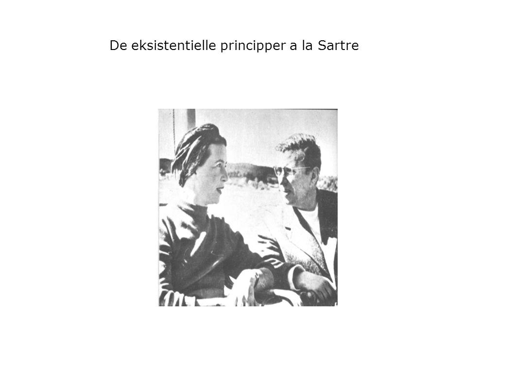 De eksistentielle principper a la Sartre