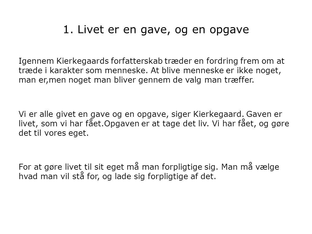1. Livet er en gave, og en opgave