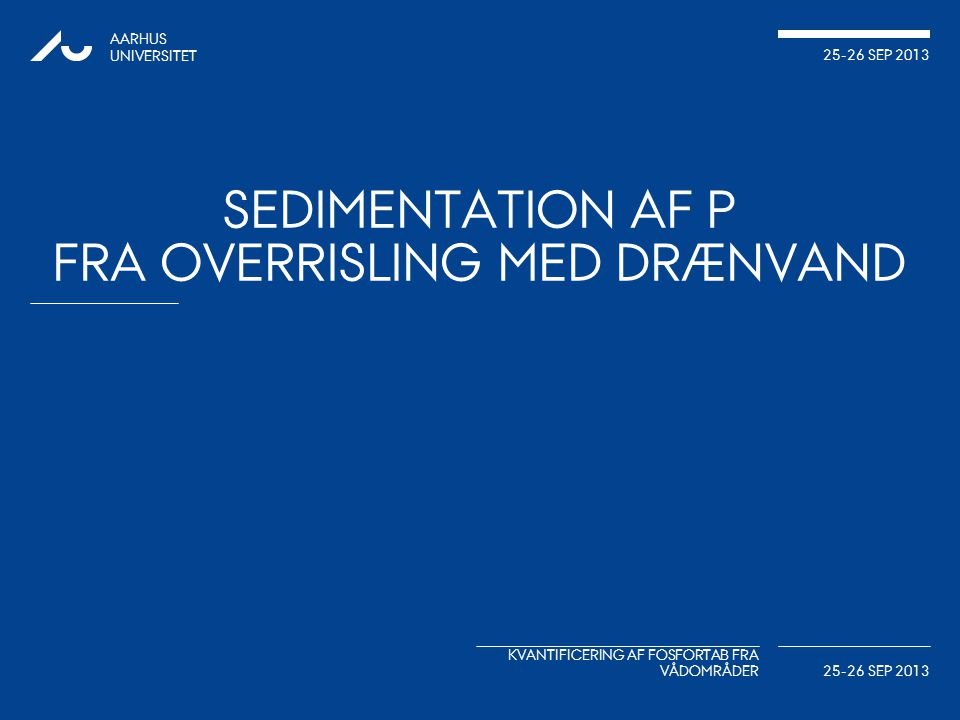 Sedimentation af P fra overrisling med drænvand