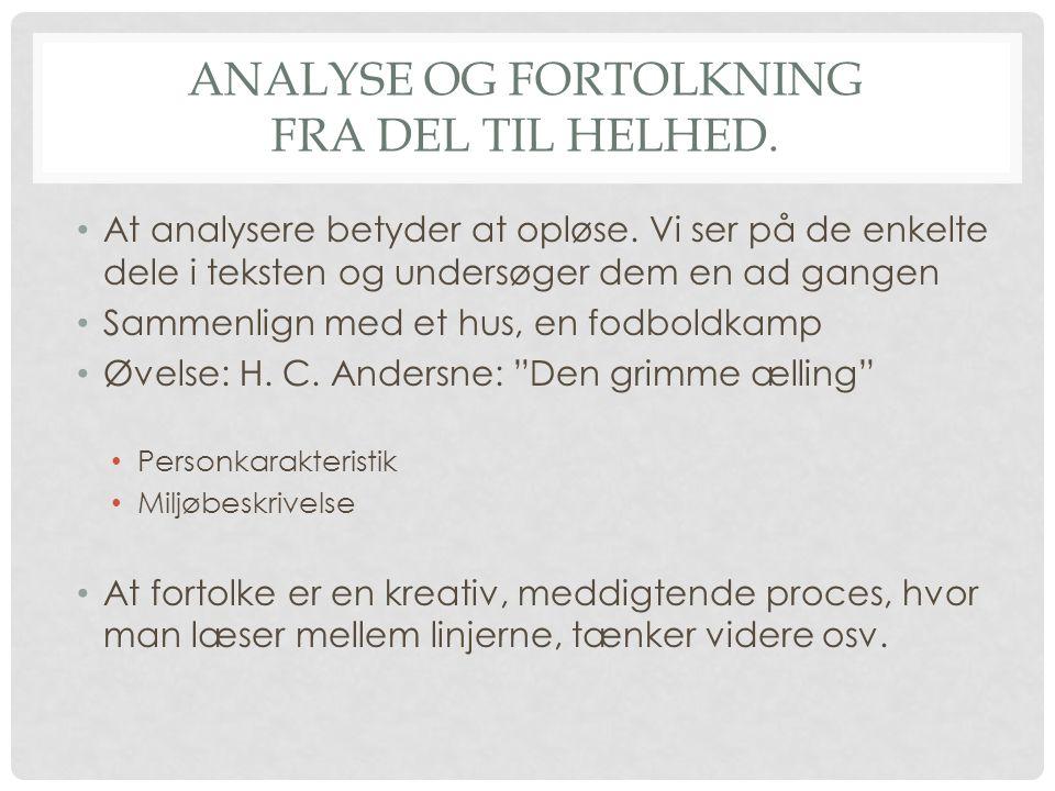 Analyse og fortolkning Fra del til helhed.