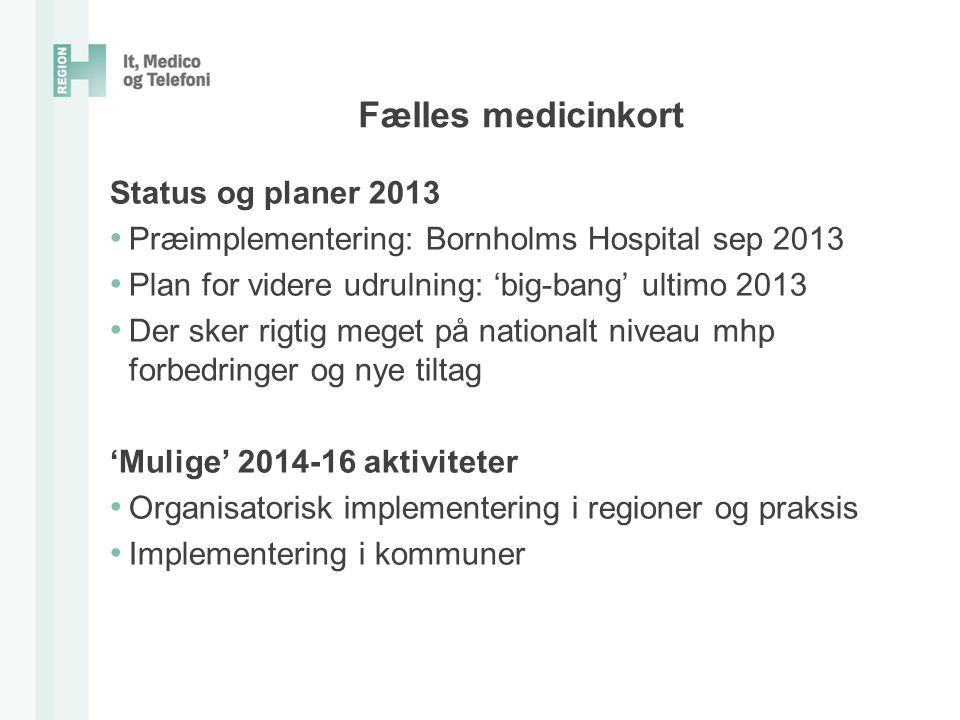 Fælles medicinkort Status og planer 2013
