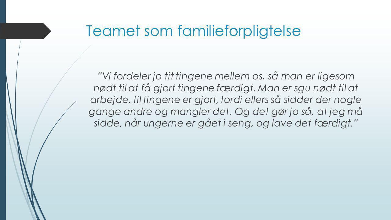 Teamet som familieforpligtelse