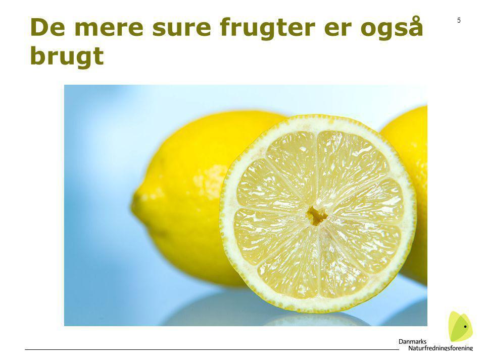 De mere sure frugter er også brugt