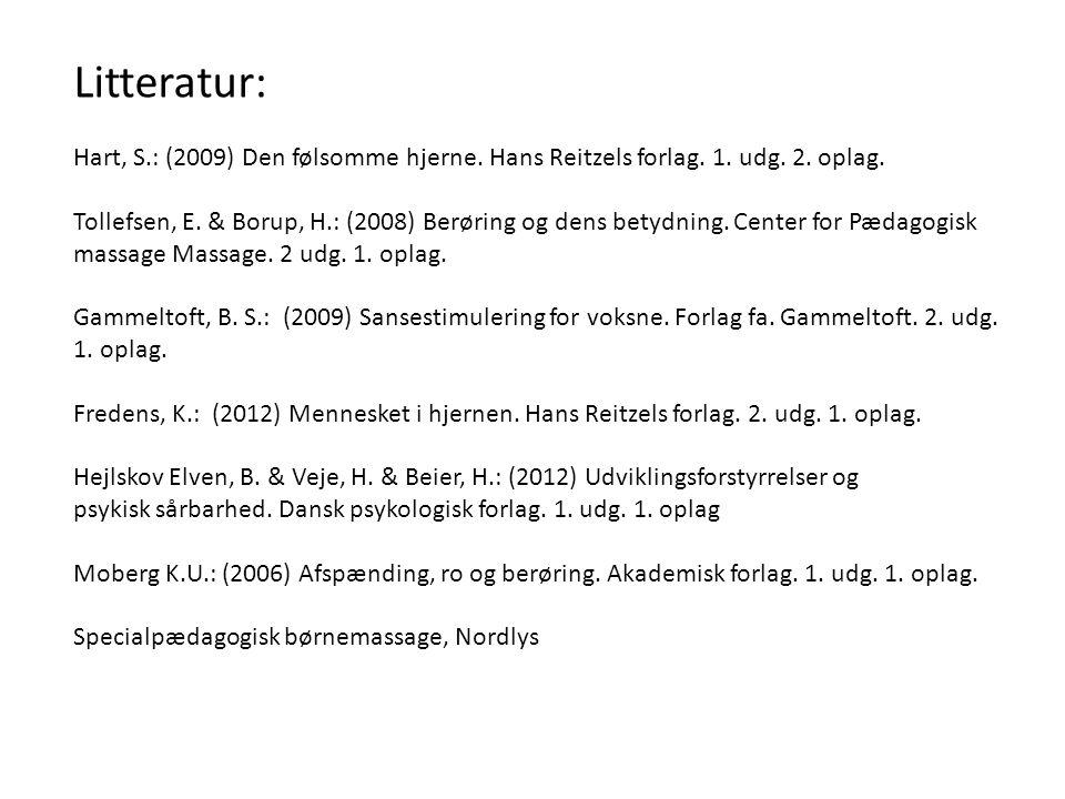 Litteratur: Hart, S.: (2009) Den følsomme hjerne. Hans Reitzels forlag. 1. udg. 2. oplag.