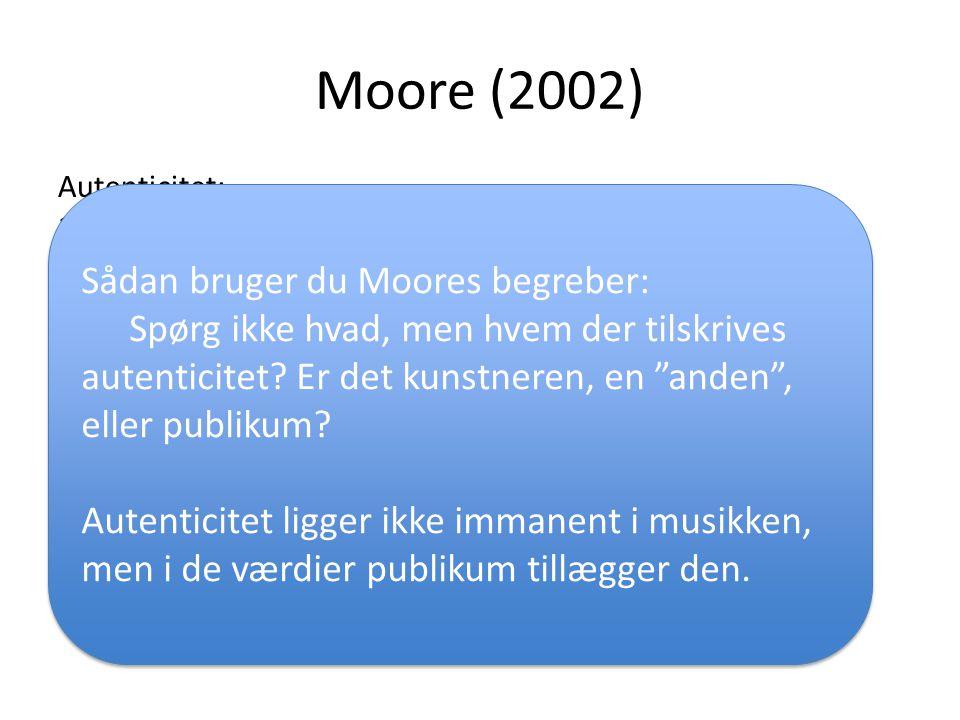 Moore (2002) Sådan bruger du Moores begreber: