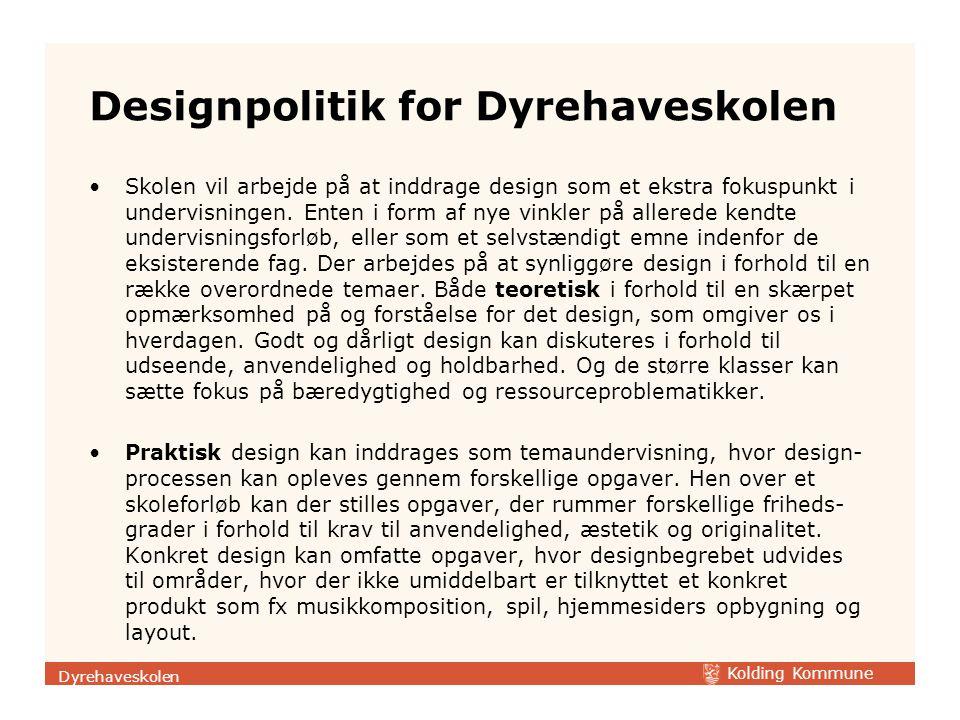 Designpolitik for Dyrehaveskolen