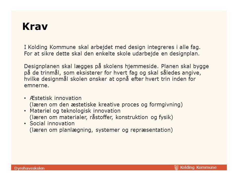 Krav I Kolding Kommune skal arbejdet med design integreres i alle fag.