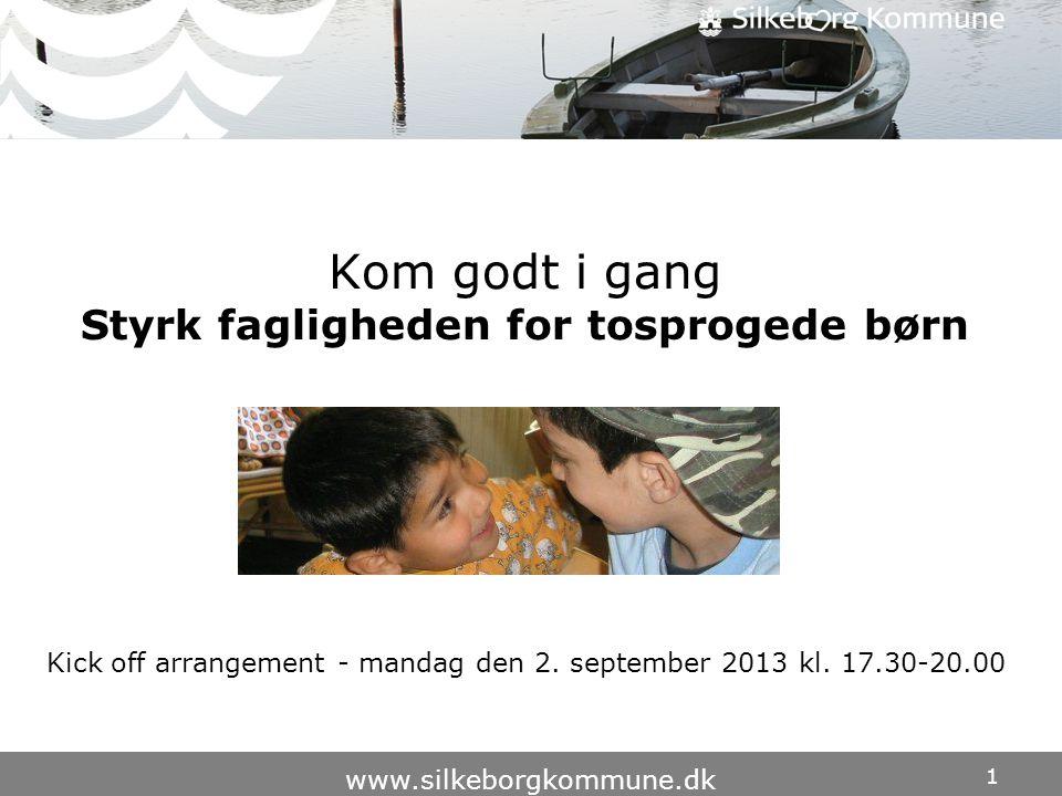 Kom godt i gang Styrk fagligheden for tosprogede børn
