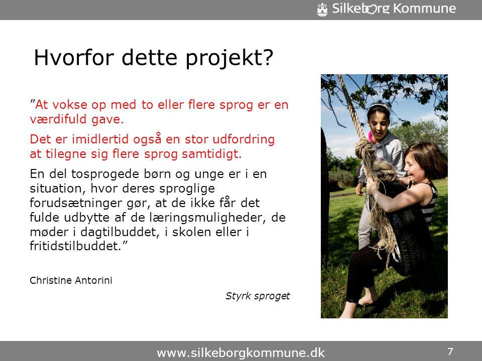 Hvorfor dette projekt At vokse op med to eller flere sprog er en værdifuld gave.