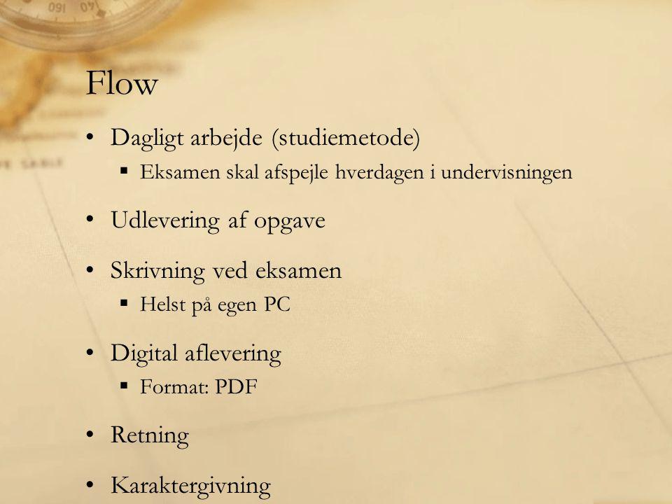 Flow Dagligt arbejde (studiemetode) Udlevering af opgave