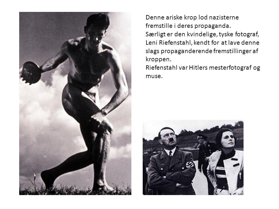 Denne ariske krop lod nazisterne fremstille i deres propaganda.