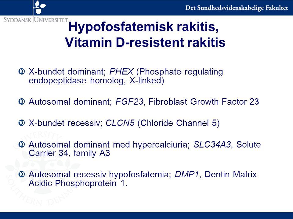Hypofosfatemisk rakitis, Vitamin D-resistent rakitis