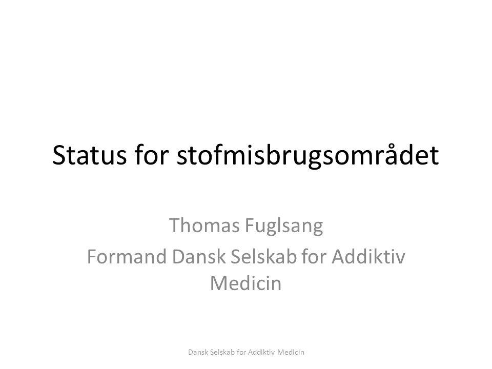 Status for stofmisbrugsområdet