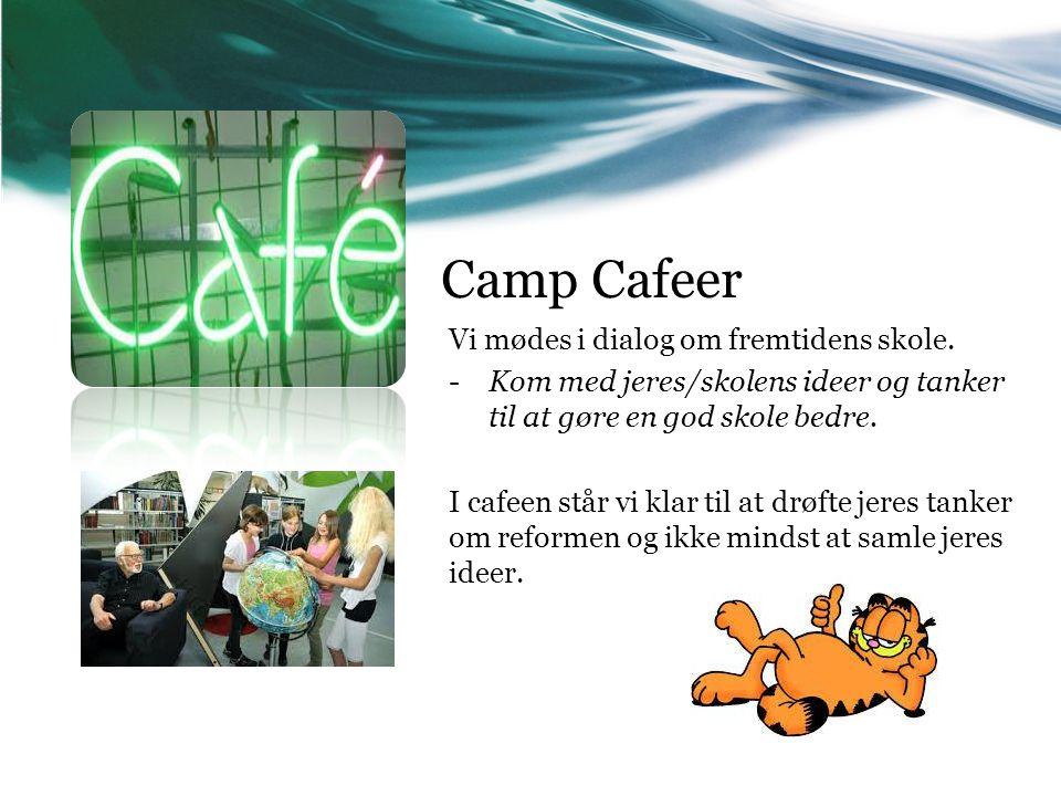 Camp Cafeer Vi mødes i dialog om fremtidens skole.