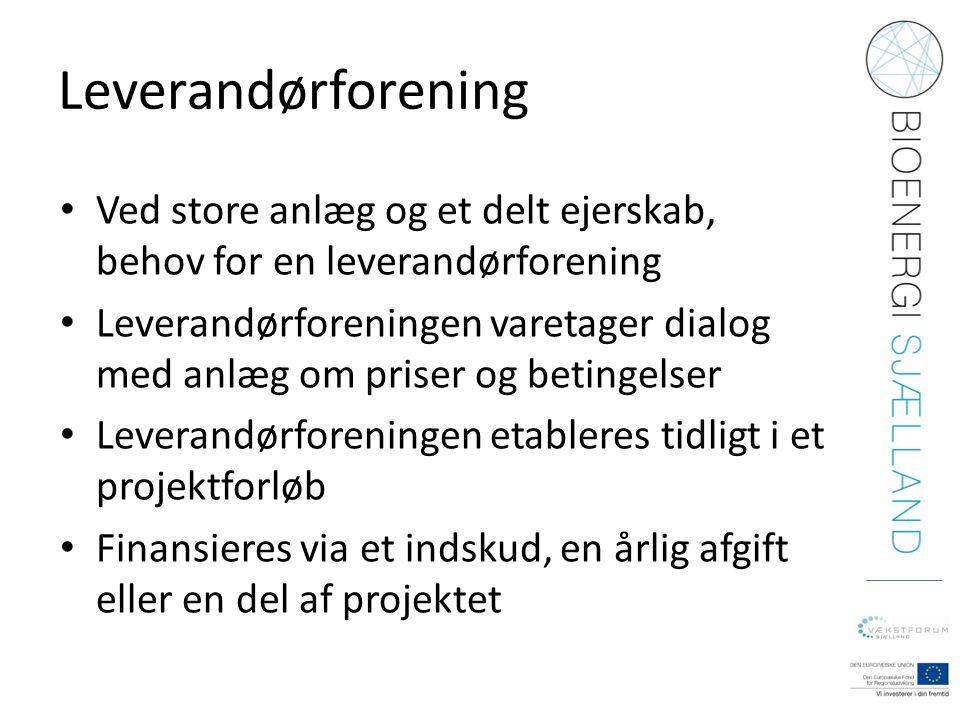 Leverandørforening Ved store anlæg og et delt ejerskab, behov for en leverandørforening.