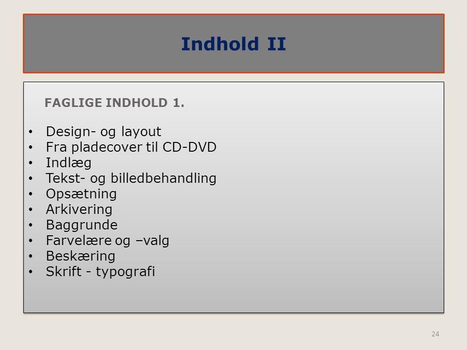 Indhold II Design- og layout Fra pladecover til CD-DVD Indlæg