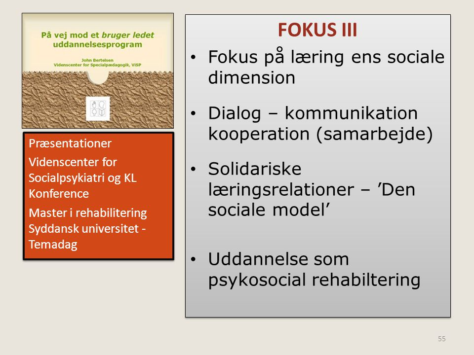 FOKUS III Fokus på læring ens sociale dimension