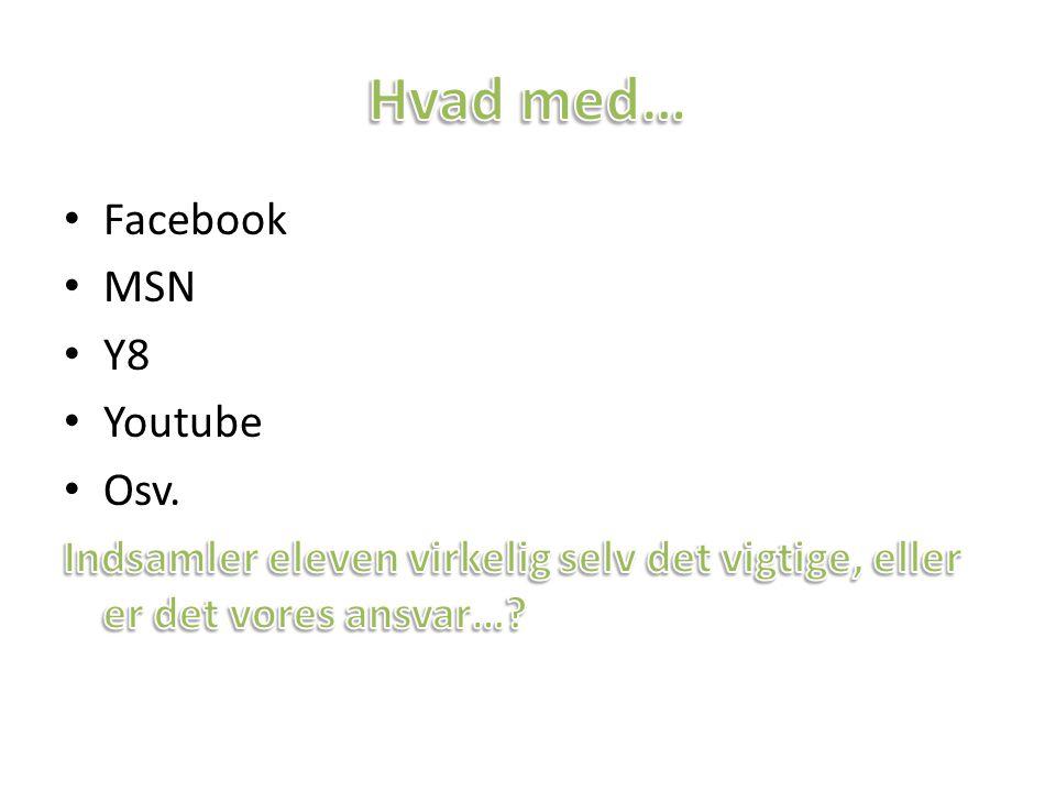 Hvad med… Facebook MSN Y8 Youtube Osv.