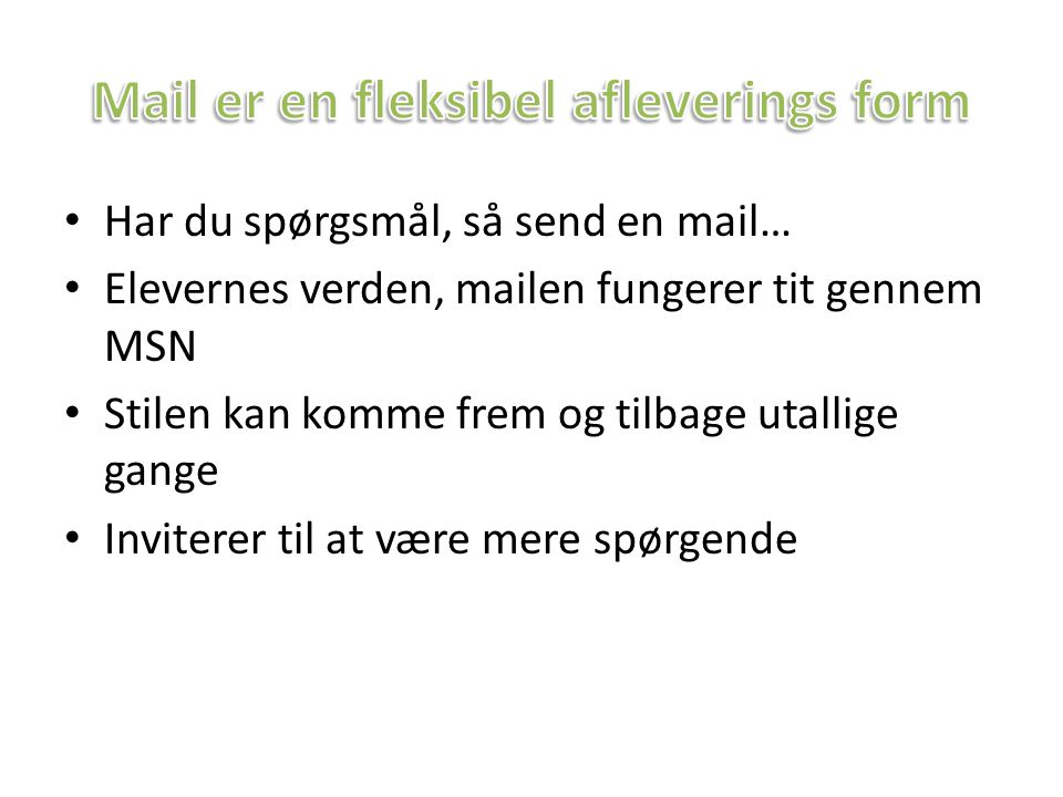 Mail er en fleksibel afleverings form