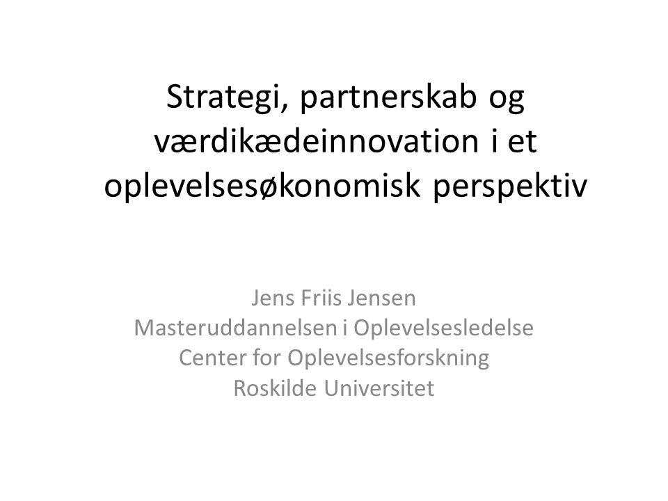 Strategi, partnerskab og værdikædeinnovation i et oplevelsesøkonomisk perspektiv