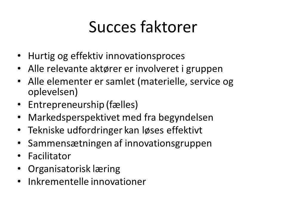 Succes faktorer Hurtig og effektiv innovationsproces