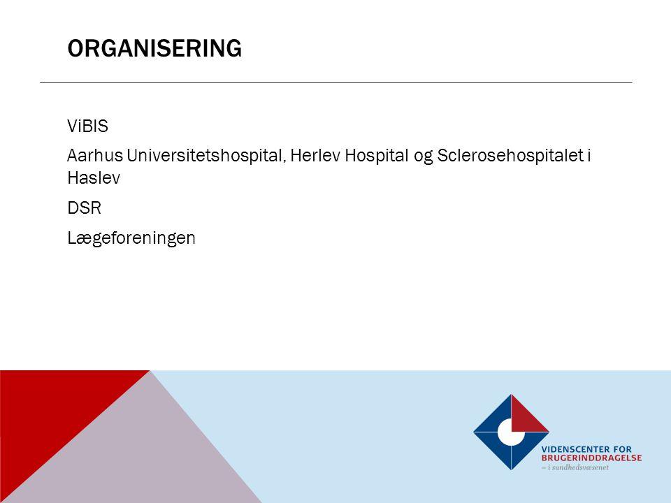 organisering ViBIS Aarhus Universitetshospital, Herlev Hospital og Sclerosehospitalet i Haslev DSR Lægeforeningen