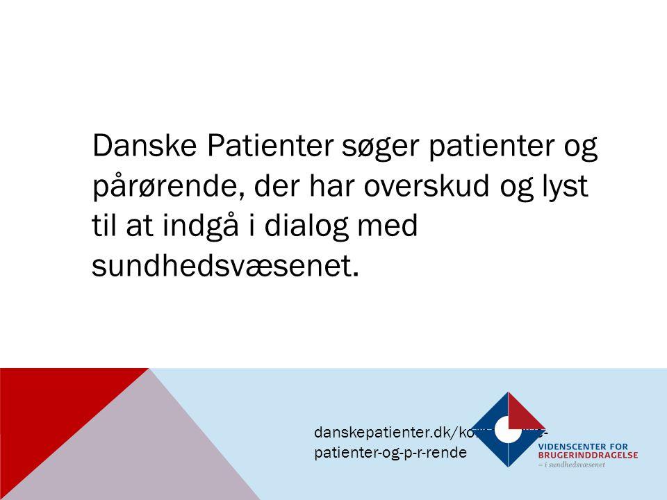 Danske Patienter søger patienter og pårørende, der har overskud og lyst til at indgå i dialog med sundhedsvæsenet.