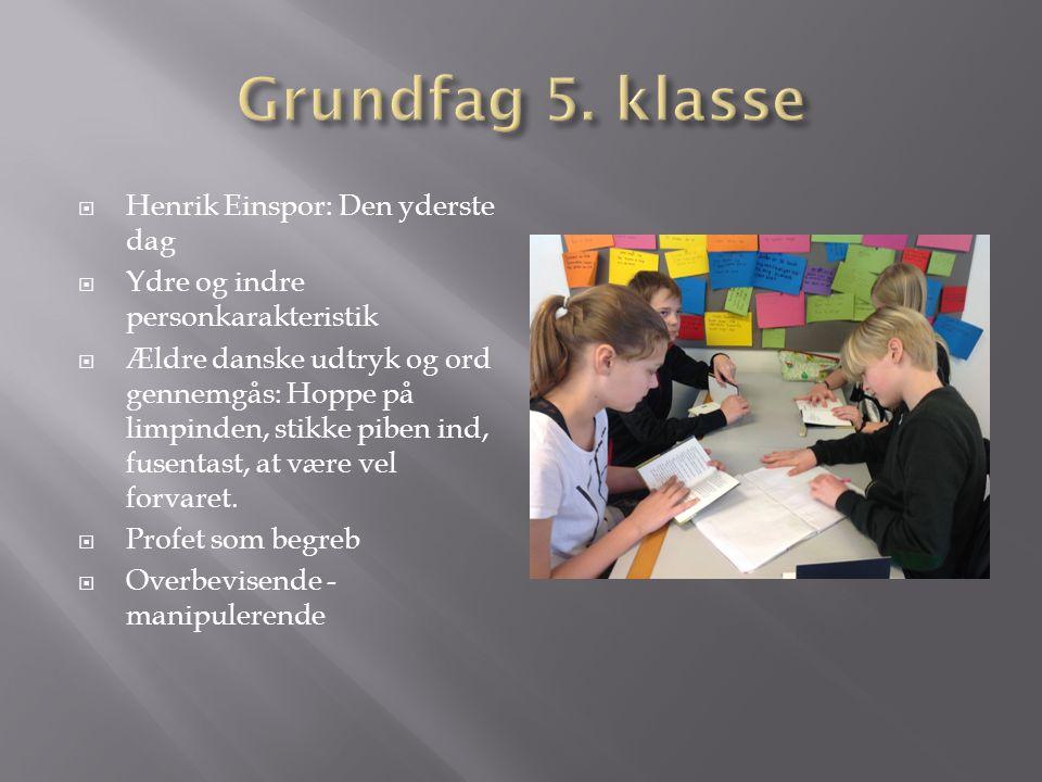 Grundfag 5. klasse Henrik Einspor: Den yderste dag