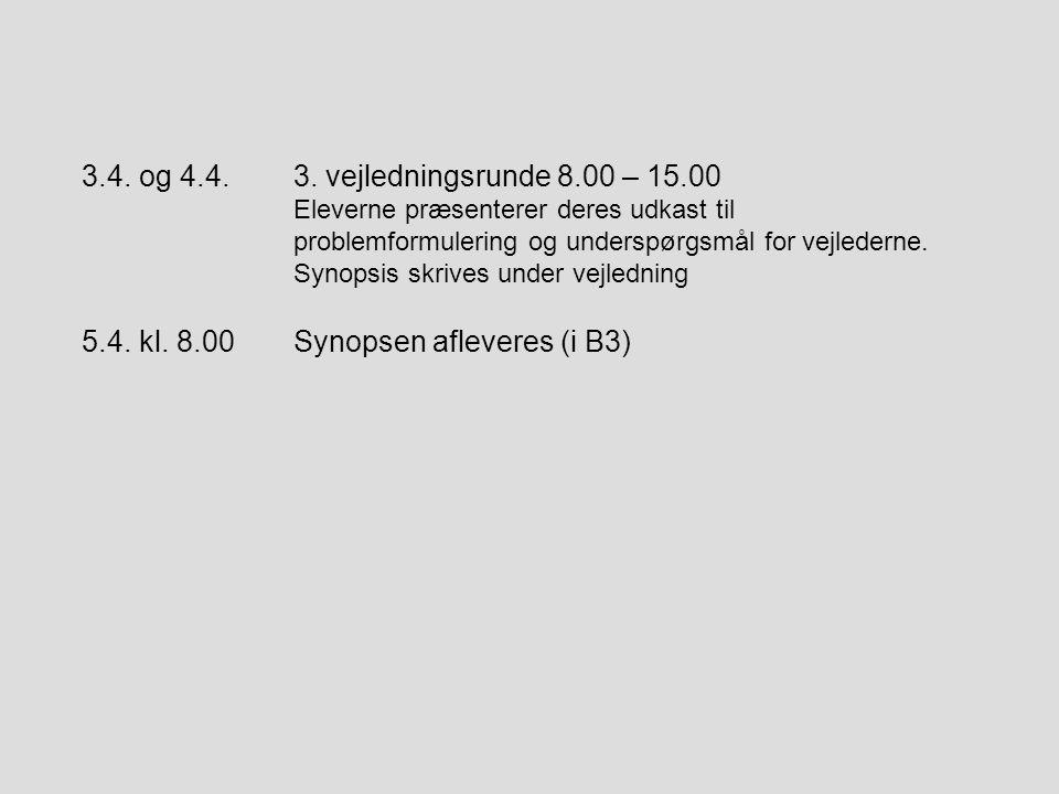 5.4. kl. 8.00 Synopsen afleveres (i B3)