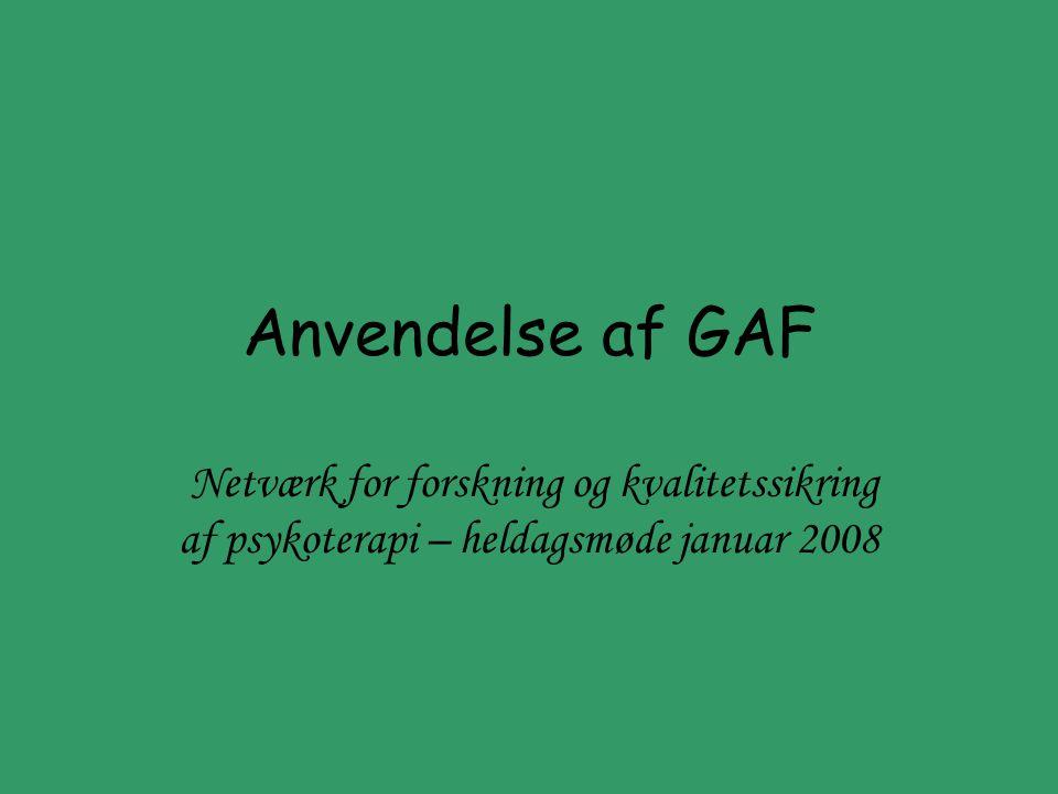 Anvendelse af GAF Netværk for forskning og kvalitetssikring af psykoterapi – heldagsmøde januar 2008.