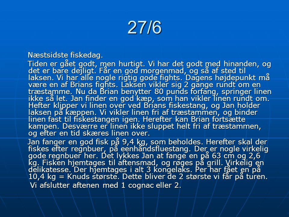 27/6 Næstsidste fiskedag.
