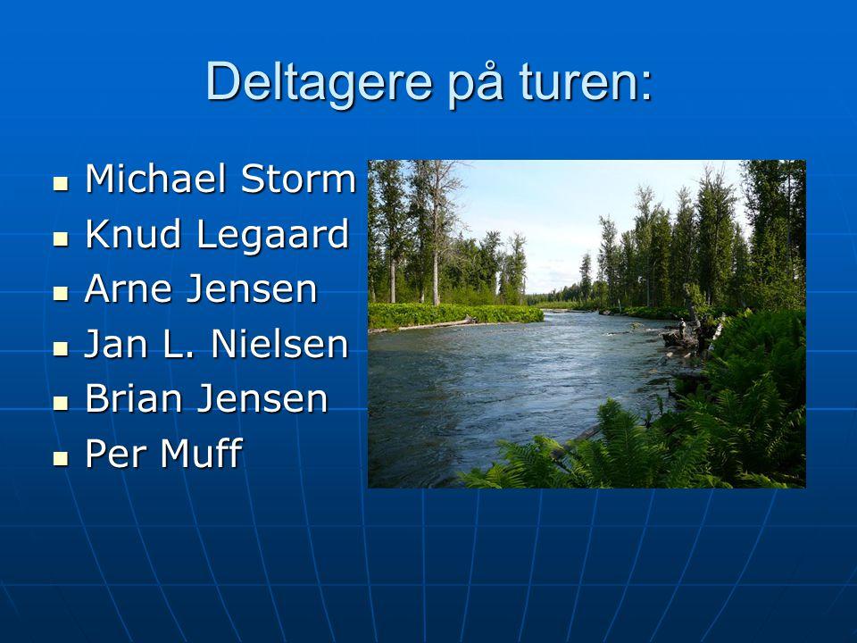 Deltagere på turen: Michael Storm Knud Legaard Arne Jensen