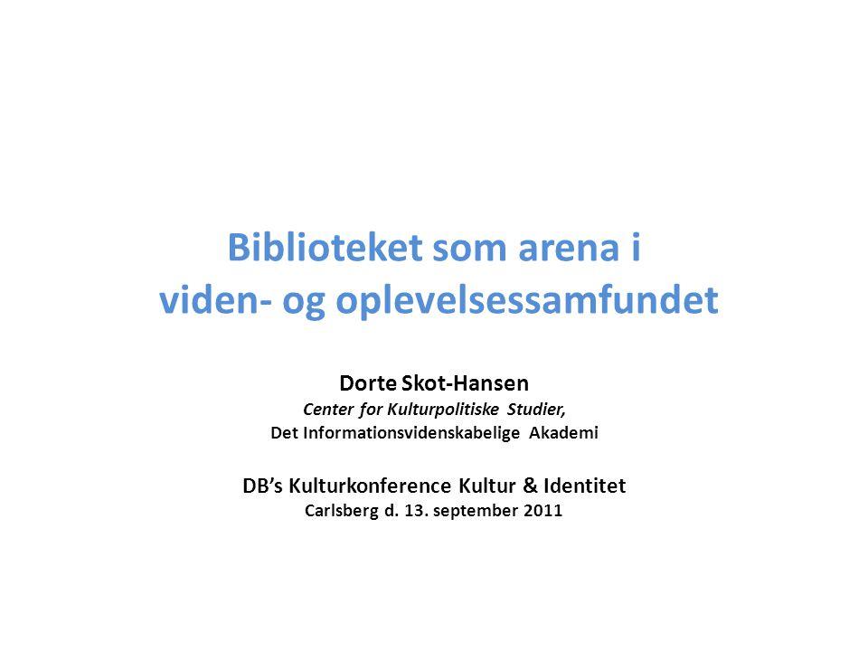 Biblioteket som arena i viden- og oplevelsessamfundet