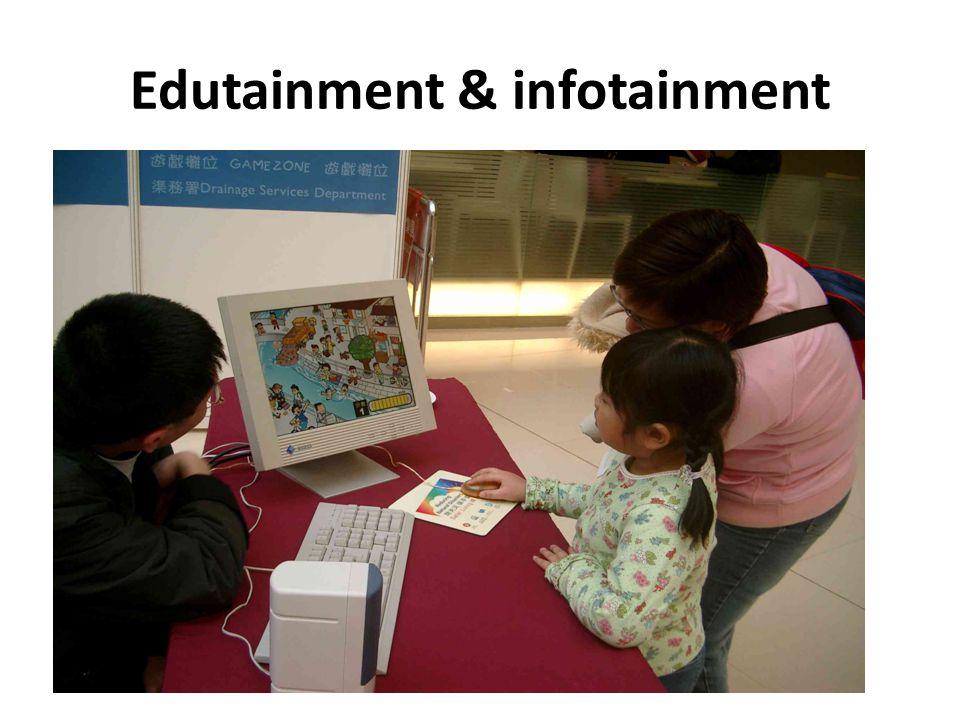 Edutainment & infotainment
